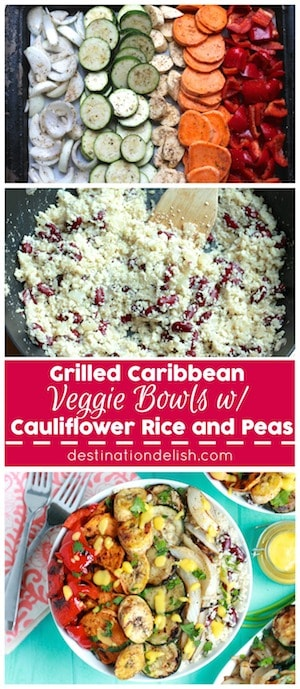 Grilled Caribbean Veggie Bowls with Cauliflower Rice and Peas