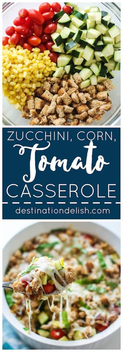 Zucchini, Corn, and Tomato Casserole | Destination Delish - An Italian inspired dish celebrating summer produce topped off with crispy bread cubes and melted mozzarella. Vegetarian.