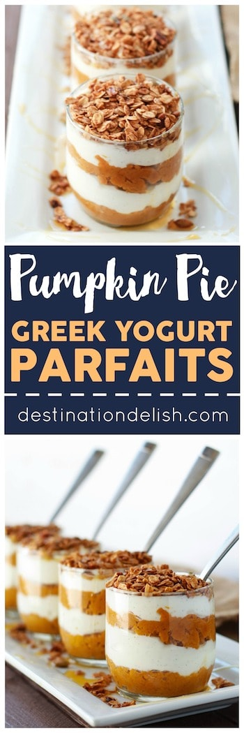 Pumpkin Pie Greek Yogurt Parfaits | Destination Delish - layers of vanilla Greek yogurt and sweet, baked pumpkin pie filling topped with crunchy granola and maple syrup drizzle
