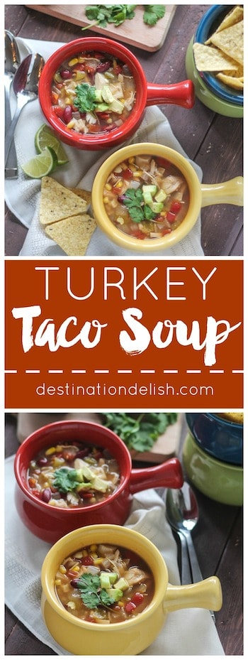 Turkey Taco Soup | Destination Delish - A quick and easy recipe for a hearty, southwest-spiced soup with turkey, beans, corn, and tomatoes and all your favorite toppings